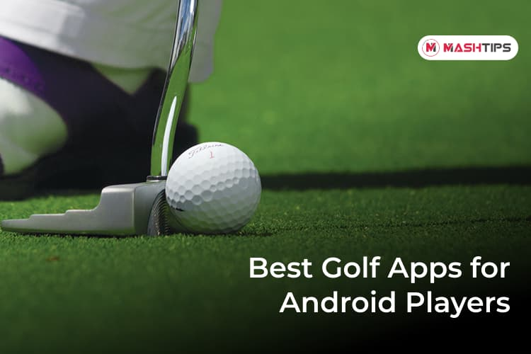7 Best Golf Apps for Android Players | MashTips