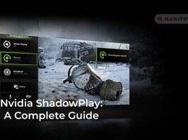 Nvidia ShadowPlay: A Complete Guide