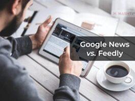 Google News vs Feedly Best Feed Reader