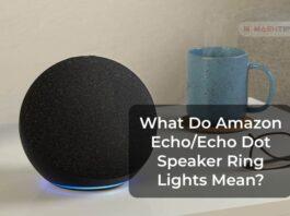 What Do Amazon Echo/Echo Dot Speaker Ring Lights Mean?