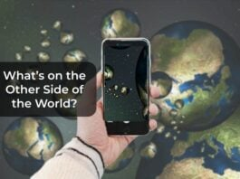 Find out What is on the Other Side of the World