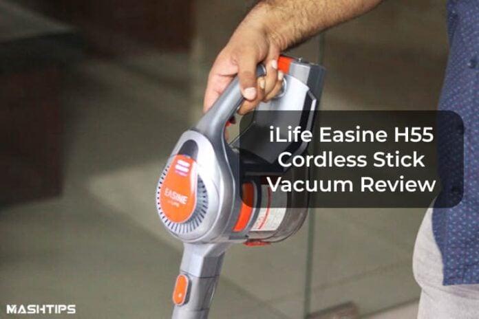 iLife Easine H55 Cordless Stick Vacuum Review