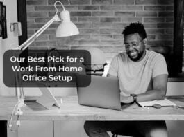 Our Best Pick for a Work From Home Office Setup