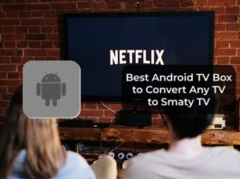 Best Android TV Box to Convert Any TV to Smaty TV