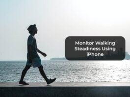 Monitor Walking Steadiness Using iPhone