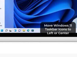 Move Windows 11 Taskbar Icons to Left or Center