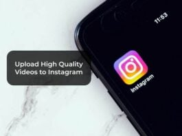Upload High Quality Videos to Instagram