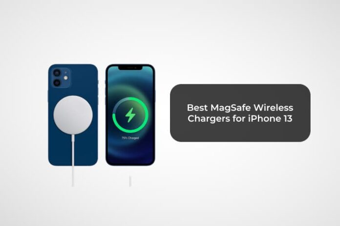 Best MagSafe Wireless Chargers for iPhone 13