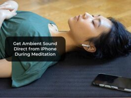 Get Ambient Sound Direct from iPhone During Meditation