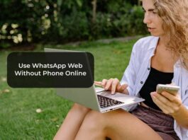 Use WhatsApp Web Without Phone Online